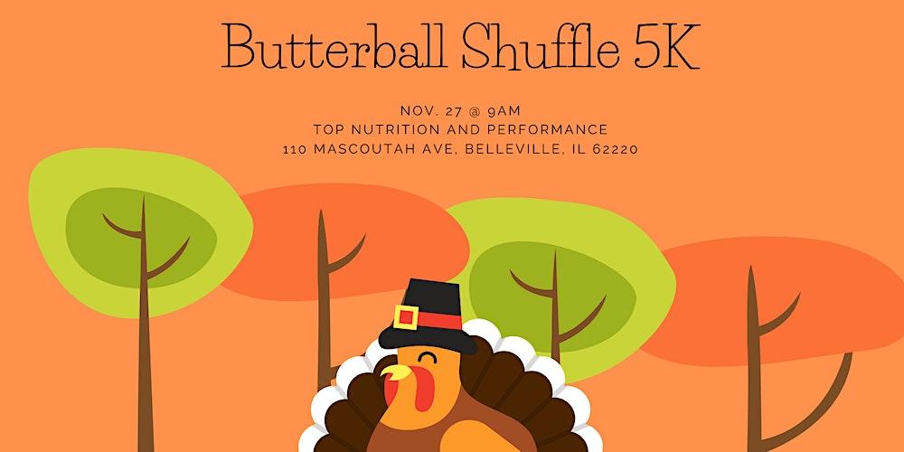 Butterball Shuffle 5k Tickets Fri Nov 27 2020 At 9 00 Am Eventbrite