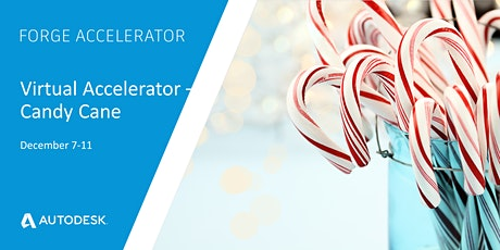 Autodesk Virtual Forge Accelerator, Candy Cane (December 7-11, 2020) tickets
