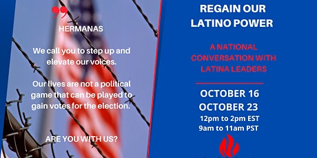 REGAIN OUR LATINO POWER - A NATIONAL CONVERSATION WITH LATINA LEADERS tickets