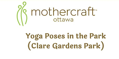 Mothercraft Ottawa: Yoga Poses in the Park (Clare Gardens Park) tickets