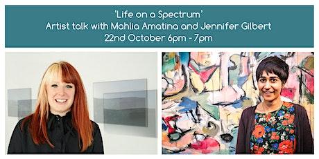 Life on a Spectrum: Artist talk with Mahlia Amatina and Jennifer Gilbert tickets
