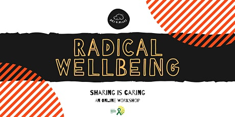 Radical Wellbeing - Sharing is Caring tickets
