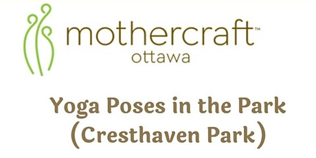 Mothercraft Ottawa: Yoga Poses in the Park (Cresthaven Park) tickets