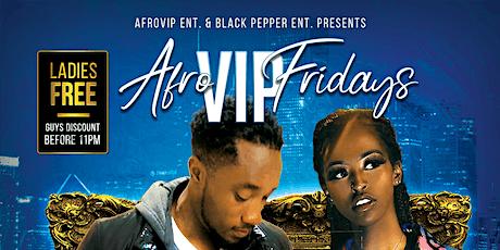 AfroVip Fridays. Mixin AfroBeats.Hiphop,Reggea.Soca,Coupe decale.Afrodance. tickets