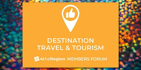 Destination Travel & Tourism Member Forum tickets
