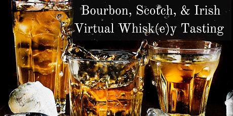 Bourbon, Scotch, and Irish Virtual Whisk(e)y  Tasting tickets