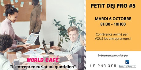 Petit-dej pro # 5 - World Café : L'entrepreneuriat au quotidien billets