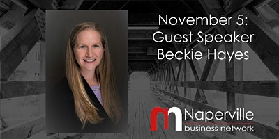 VIRTUAL Naperville Meeting November 5: Guest Speaker Beckie Hayes