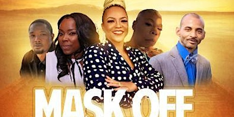Mask Off- Revealing the Truth that NO one knows tickets