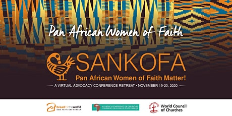 Sankofa: Pan African Women of Faith Matter!  A Virtual Conference Retreat tickets