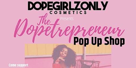 DOPEtrepreneur PopUp Shop by DopeGirlzOnly Cosmetics tickets