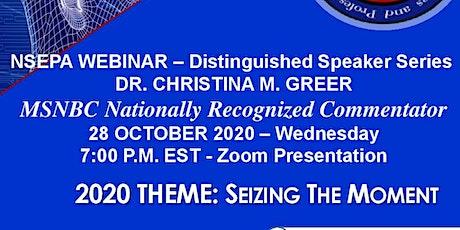 NSEPA WEBINAR – Distinguished Speaker Series  DR. CHRISTINA M. GREER tickets