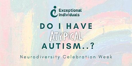Do I Have Atypical Autism..? | Neurodiversity Celebration Week tickets