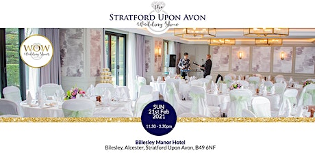 The Stratford Upon Avon Wedding Show Sunday 21st February 2021 tickets