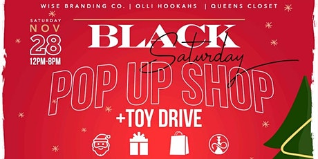 The Black Saturday Pop Up Shop and Toy Drive tickets