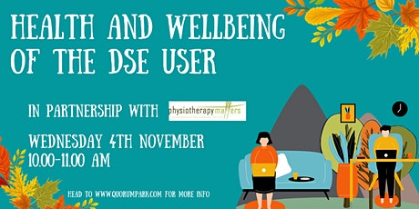 Health and Wellbeing of the DSE user with Physiotherapy Matters tickets