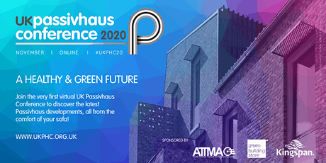 UK Passivhaus Conference 2020: A Healthy Green Future