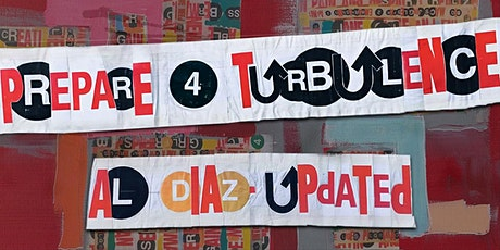 """PREPARE 4 TURBULENCE, AL DIAZ – UPDATED"" – Closing Reception, Oct 2 tickets"