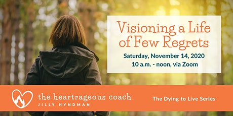 Visioning a Life of Few Regrets tickets