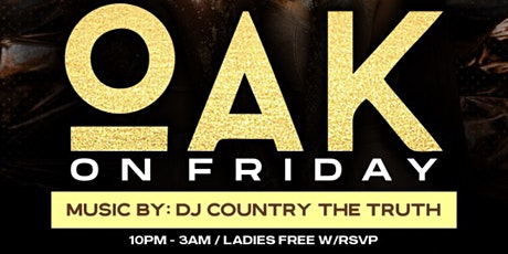 OAK ON FRIDAY | ATLANTA'S LITTEST FRIDAY NIGHT PARTY tickets