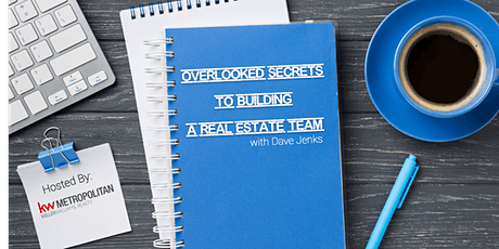 Overlooked Secrets to Building a Real Estate Team  with Dave Jenks tickets