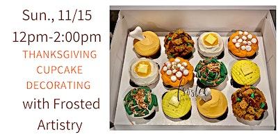 Thanksgiving Feast Cupcake Decorating