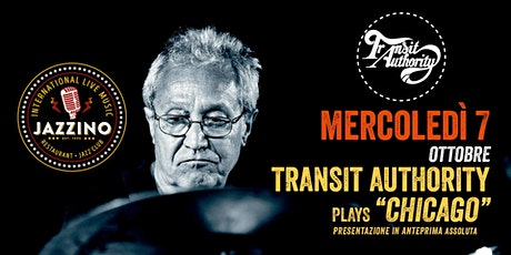 "Transit Authority plays ""Chicago"" - Live at Jazzino biglietti"