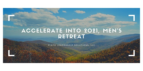 Men's Retreat, Let's Relax, Recharge, and Accelerate into 2021 together! tickets