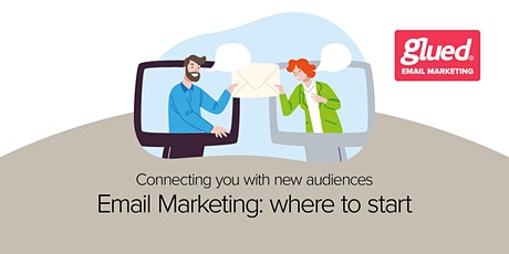 Email marketing where to start? tickets