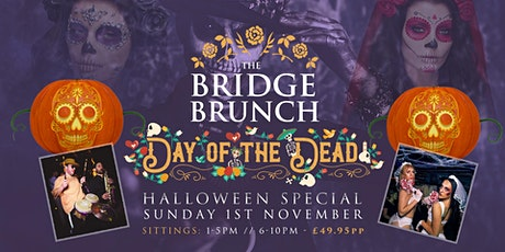 The Bridge Brunch  -  Day Of The Dead tickets