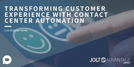 Transforming Customer Experience with Contact Center Automation tickets