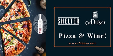 Pizza & Wine! Cantina Ca Duso @ Shelter Thiene (21/10/2020) biglietti