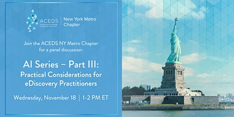 AI Series - Part III: Practical Considerations for eDiscovery Practitioners tickets