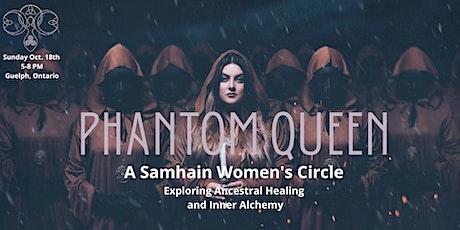 Phantom Queen: A Samhain Women's Circle tickets