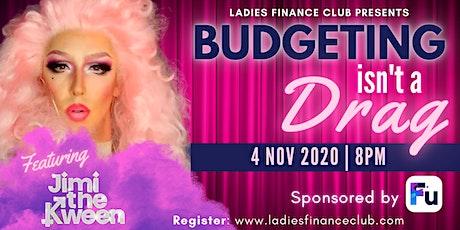 Ladies Finance Club Presents: Budgeting isn't a drag tickets