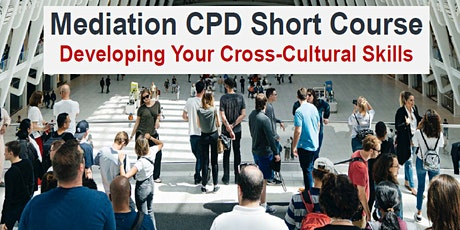 Mediation CPD Course - Developing Your Cross-Cultu tickets