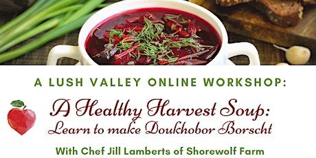 Healthy Harvest Soup - Doukhobor Borscht tickets