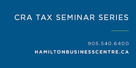 CRA Webinar - Tax Issues and COVID-19 Measures tickets