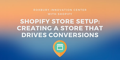 Shopify store setup: creating a store that drives conversions tickets
