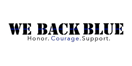We Back Blue -  Rally of Support hosted by Patriot Action PAC tickets