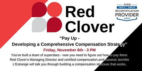 """""""Pay Up - Developing a Comprehensive Compensation Strategy"""" biglietti"""