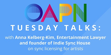 Tuesday Talks: with Anna Kelberg-Kim on sync licensing for artists tickets