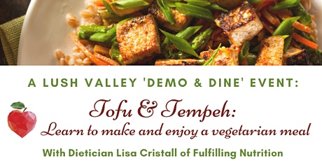 Tofu & Tempeh: Vegetarian 'Demo & Dine' IN- PERSON cooking class tickets