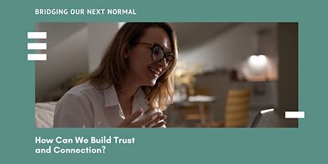 How Can We Build Trust and Connection?