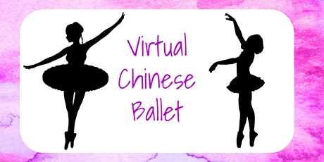 Virtual Chinese Ballet- 2 Years Old to 5 Years Old tickets