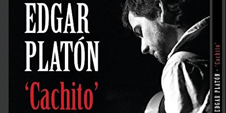 """Edgar Platón  ESTRENO """"Cachito"""" entradas"""