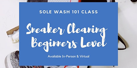 Sole Wash  Sneaker Cleaning Class  - Beginners tickets