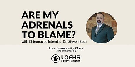 Are My Adrenals To Blame? With Dr. Steven Baca tickets