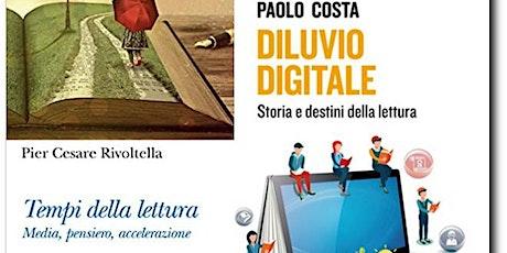 """Diluvio digitale"""" e """"Tempi della lettura [Presentazione Libro] biglietti"""