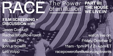Race—The Power of an Illusion: Part III (Film Screening + Panel) tickets